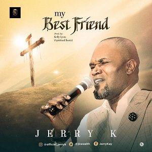 Jerry K - My Best Friend [MP3 and Lyrics]