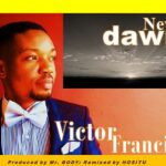Victor Francis - New Dawn Remix [MP3 and Lyrics]