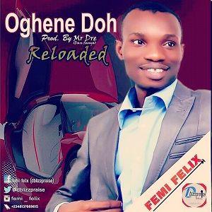 Oghene Doh Download and Lyrics | Femi Felix