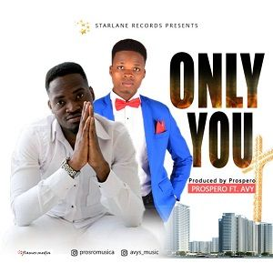 Prospero - Only You Ft. Avy [MP3 and Lyrics]