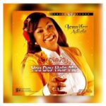 You Dey Help Me Download and Lyrics | Jennifer Adiele