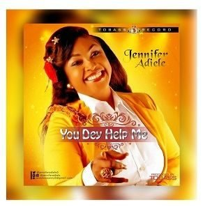 Jennifer Adiele - You Dey Help Me [MP3 and Lyrics]