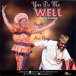 You Do Me Well Stephl Ft. Asu Ekiye