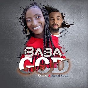 Baba God Zamar Ft. Henrisoul