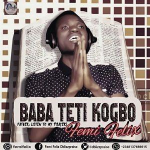 Baba Teti Kogbo Femi Felix