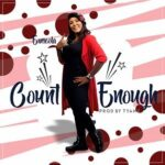 Count Enough Download and Lyrics | Ernieola
