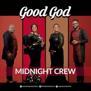 Midnight Crew - Good God [MP3, Video and Lyrics]