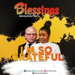 Blessings – I'm So Grateful Ft. James Okon [MP3 and Lyrics]