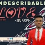 Mr. DOT - Indescribable Love [MP3 and Lyrics]