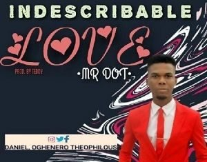 Indescribable Love Mr. DOT