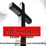Victor Francis - Messiah [MP3 and Lyrics]
