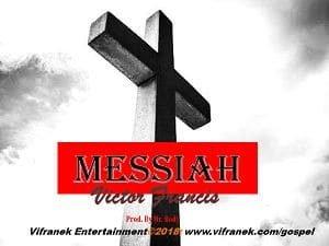 Messiah Download and Lyrics | Victor Francis