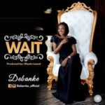 Debanke - WAIT [MP3 and Lyrics]