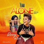 You Alone Download and Lyrics | Rozey Ft. Ada Ehi