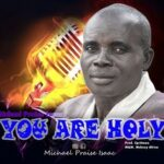 You Are Holy Download and Lyrics | Michael Praise Isaac