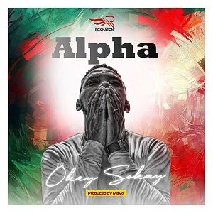 Okey Sokay - Alpha [MP3, Video and Lyrics]