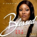 Blessed Download and Lyrics | P-Shantel