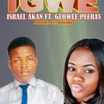 Israel Akan - Igwe Ft. Glowee Peeras [MP3 and Lyrics]