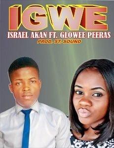 Israel Akan - Igwe Ft. Glowee Peeras [MP3 and Lyrics]