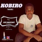 Efe Destiny - Kobiro [MP3 and Lyrics]