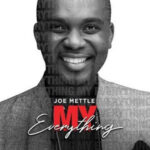 My Everything Video and Lyrics | Jeo Mettle