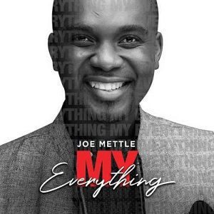 Joe Mettle - My Everything [Video and Lyrics]
