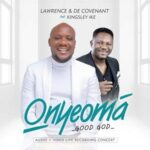 Lawrence & De'Covenant – Onyeoma [MP3 and Lyrics]