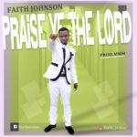 Praise Ye The Lord Download and Lyrics | Faith Johnson