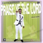 Faith Johnson - Praise Ye The Lord [MP3 and Lyrics]