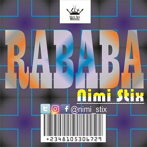 Nimi Stix - Rababa [MP3 and Lyrics]