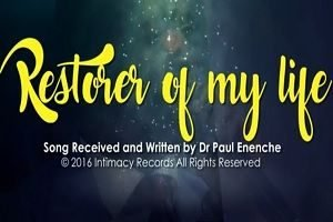 Restorer of My Life Pastor Paul Enenche