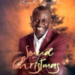 Sound Of Christmas Download, Video and Lyrics | Elijah Oyelade