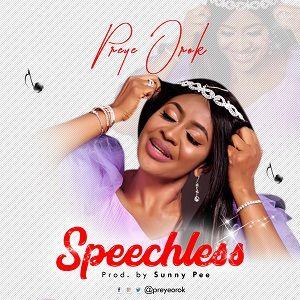 Preye Orok - Speechless [MP3 and Lyrics]