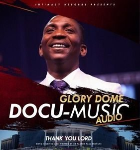 Thank You, Lord Pastor Paul Enenche