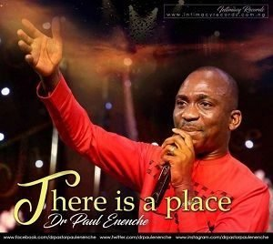 Pastor Paul Enenche - There Is A Place [MP3, Video and Lyrics]