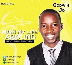 Godwin Jo - Turn My Life Around [MP3 and Lyrics]