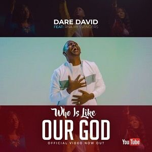Who is Like Our God Dare David Ft. RNA Messengers