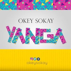 Okey Sokay - Yanga [MP3, Video and Lyrics]