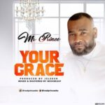 Your Grace Download and Lyrics | Mr. Prince Eke