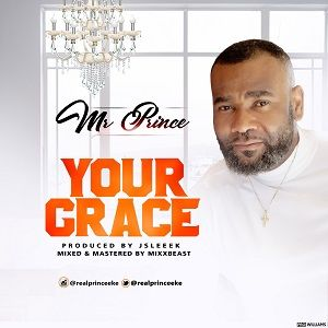 Your Grace Mr. Prince Eke