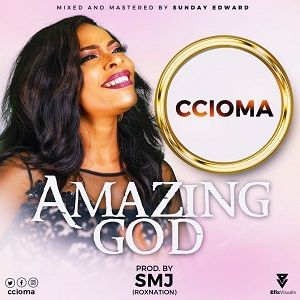 Ccioma - Amazing God [MP3, Video and Lyrics]