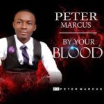 Peter Marcus - By Your Blood [MP3 and Lyrics]