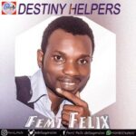 Destiny Helpers Download and Lyrics | Femi Felix