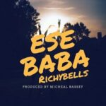 Richybells - Ese Baba [MP3 and Lyrics]
