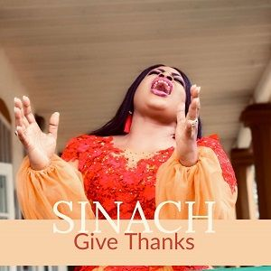 Sinach - Give Thanks [MP3, Video and Lyrics]