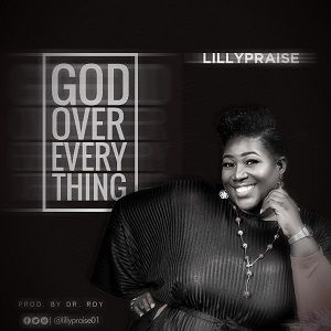 God Over Everything LillyPraise
