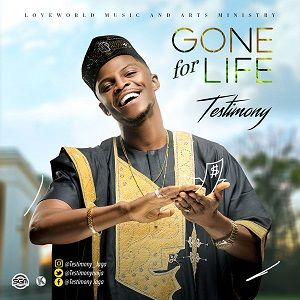 Testimony (Mr. Jaga) - Gone For Life [MP3, Video and Lyrics]