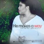 He Makes A Way Download and Lyrics | Palmira