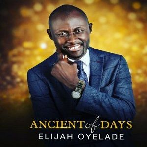 Elijah Oyelade - Master of The Universe [MP3, Video and Lyrics]