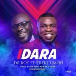 Dr. Roy - Idara Ft. Freke Umoh [MP3 and Lyrics]
